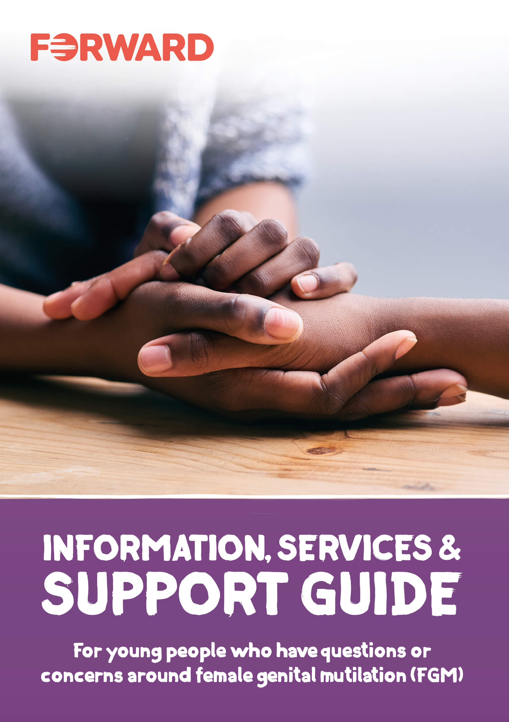 Information, Services and Support Guide: For young people who have questions or concerns around female genital mutilation (FGM)