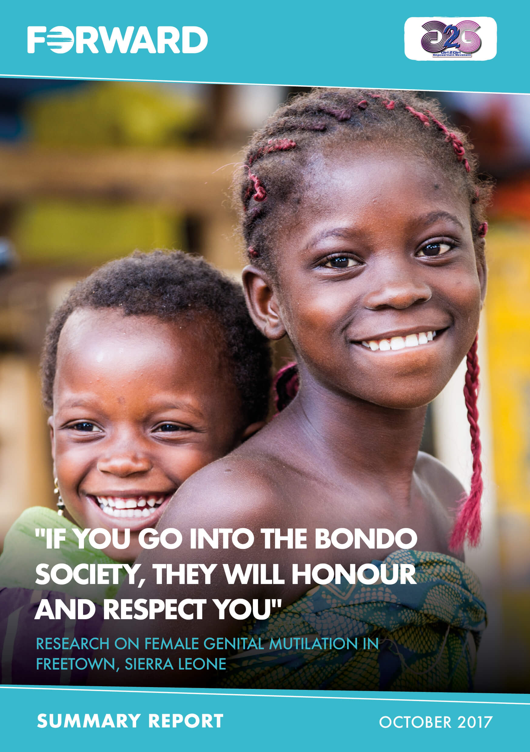 """If you go into the Bondo Society, they will honour and respect you"" Summary Report"